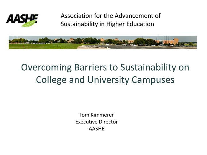 Overcoming barriers to sustainability on college and university campuses