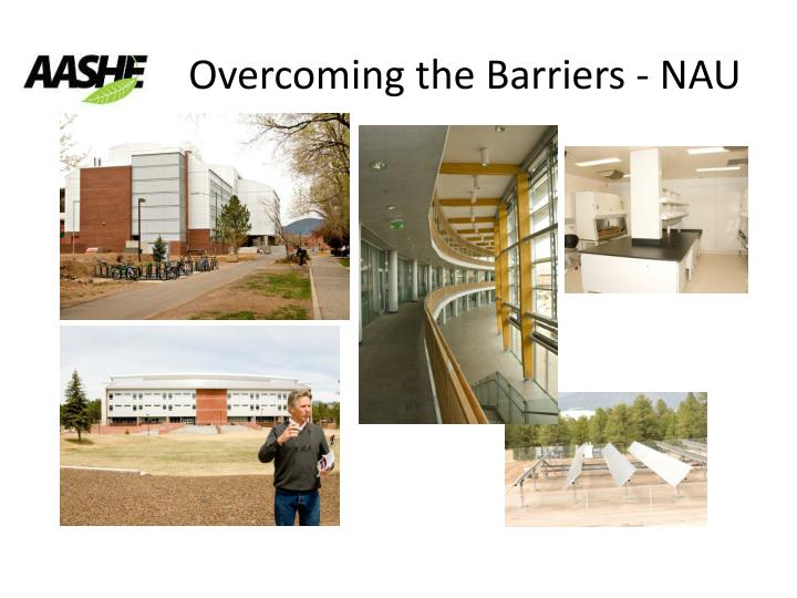 Overcoming the Barriers - NAU