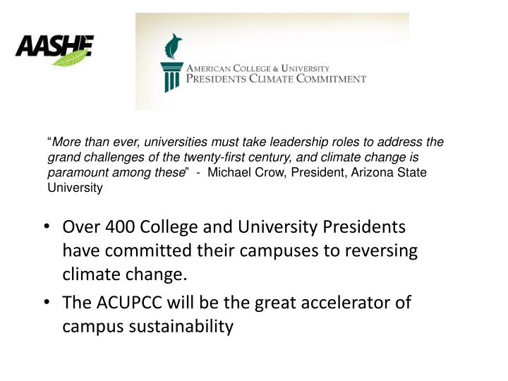 Over 400 College and University Presidents have committed their campuses to reversing climate change.