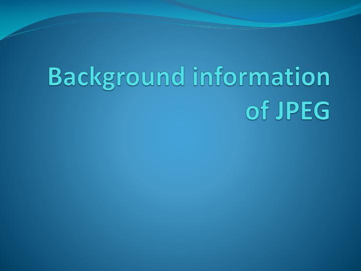 Background information of JPEG