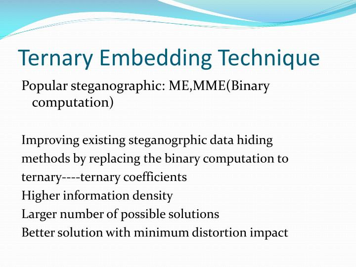 Ternary embedding technique1