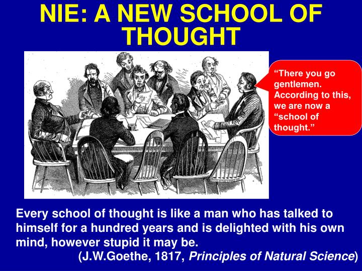 Every school of thought is like a man who has talked to himself for a hundred years and is delighted...