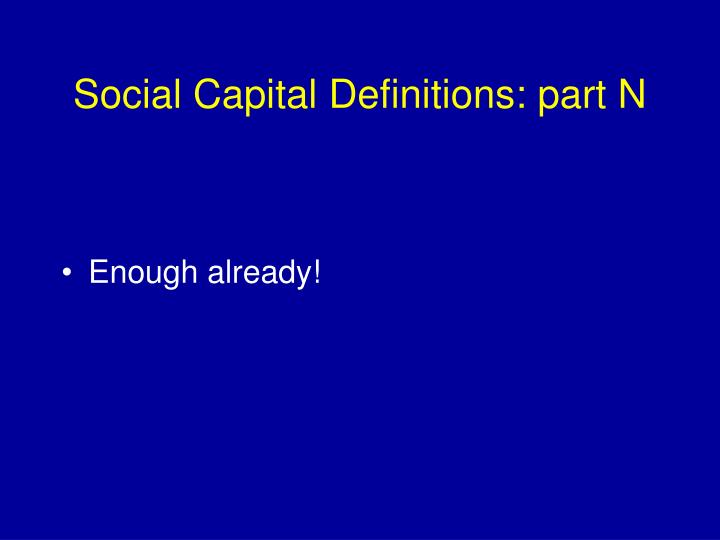 Social Capital Definitions: part N