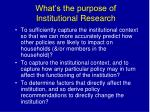 what s the purpose of institutional research