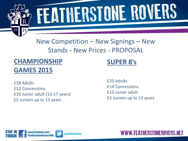New Competition – New Signings – New Stands - New Prices - PROPOSAL