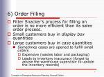 6 order filling