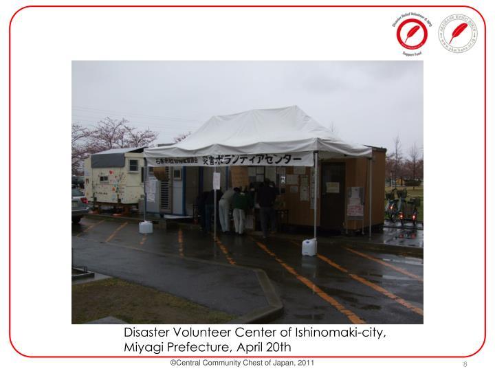 Disaster Volunteer Center of Ishinomaki-city, Miyagi Prefecture, April 20th
