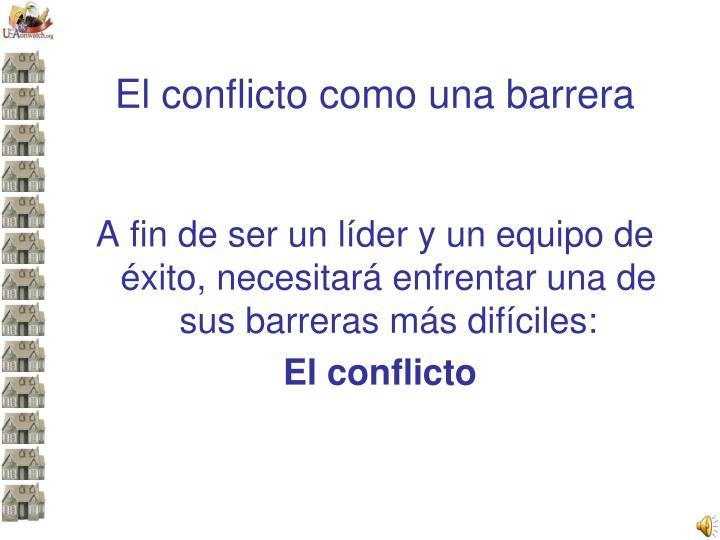 El conflicto como una barrera