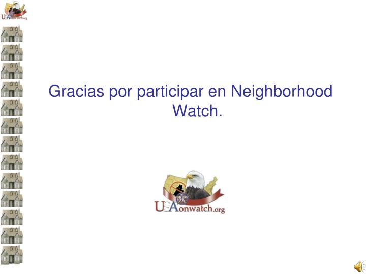 Gracias por participar en Neighborhood Watch.
