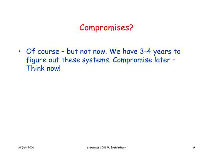 Compromises?