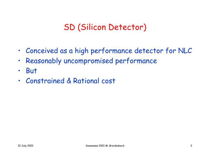 SD (Silicon Detector)
