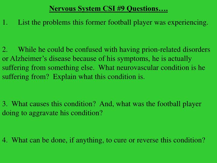 Nervous System CSI #9 Questions….