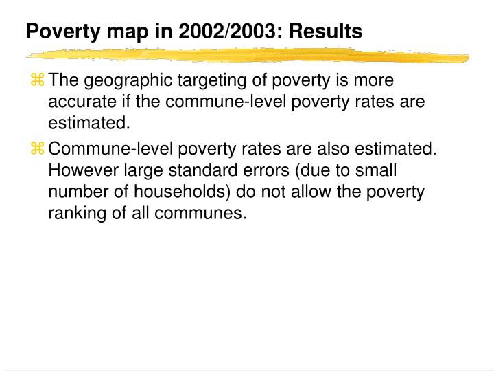 Poverty map in 2002/2003: Results