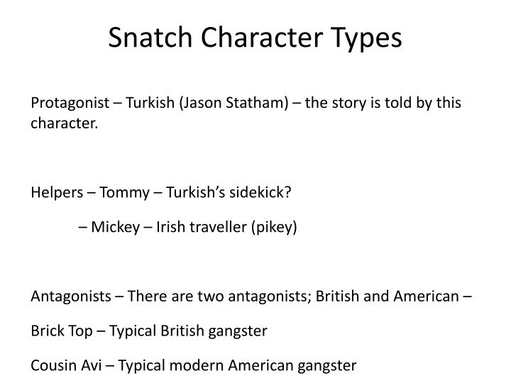 Snatch Character Types