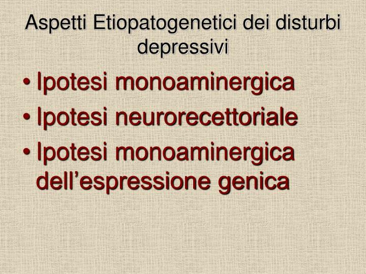 Aspetti Etiopatogenetici dei disturbi depressivi