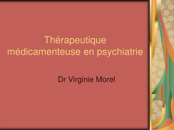 Th rapeutique m dicamenteuse en psychiatrie