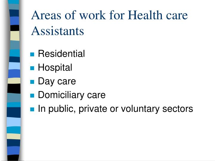 Areas of work for Health care Assistants