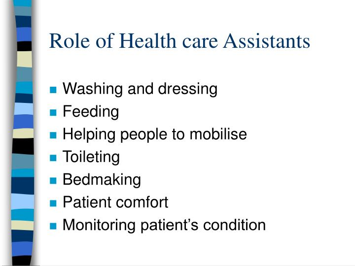 Role of Health care Assistants