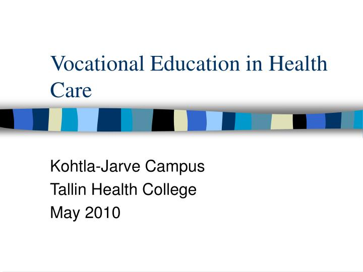 Vocational education in health care