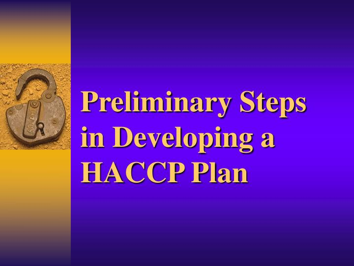 Preliminary Steps in Developing a HACCP Plan