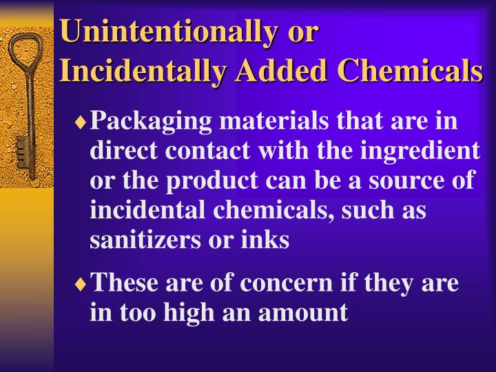 Unintentionally or Incidentally Added Chemicals