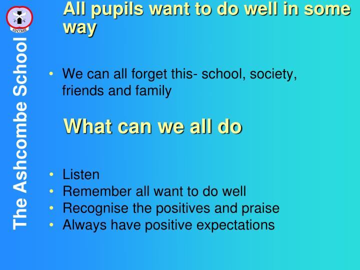 All pupils want to do well in some way