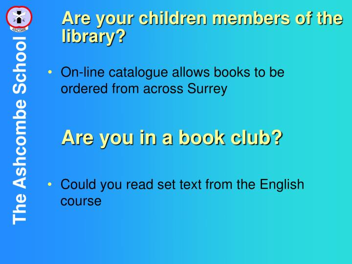 Are your children members of the library?