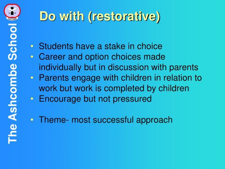 Do with (restorative)