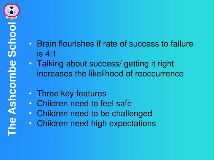 Brain flourishes if rate of success to failure is 4:1