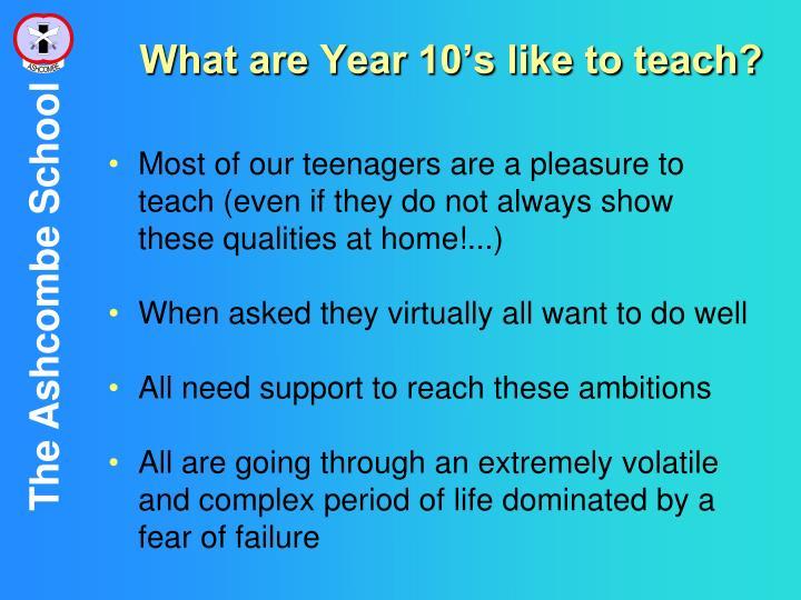 What are Year 10's like to teach?