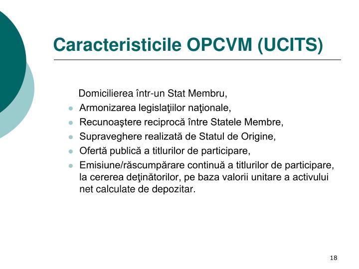 Caracteristicile OPCVM (UCITS)