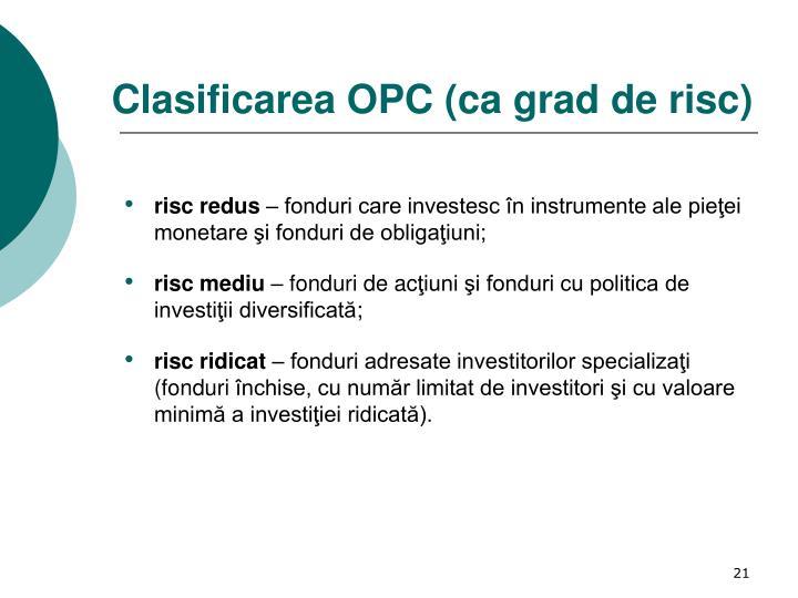 Clasificarea OPC (ca grad de risc)