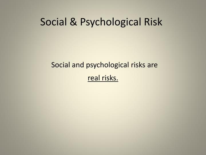 Social & Psychological Risk