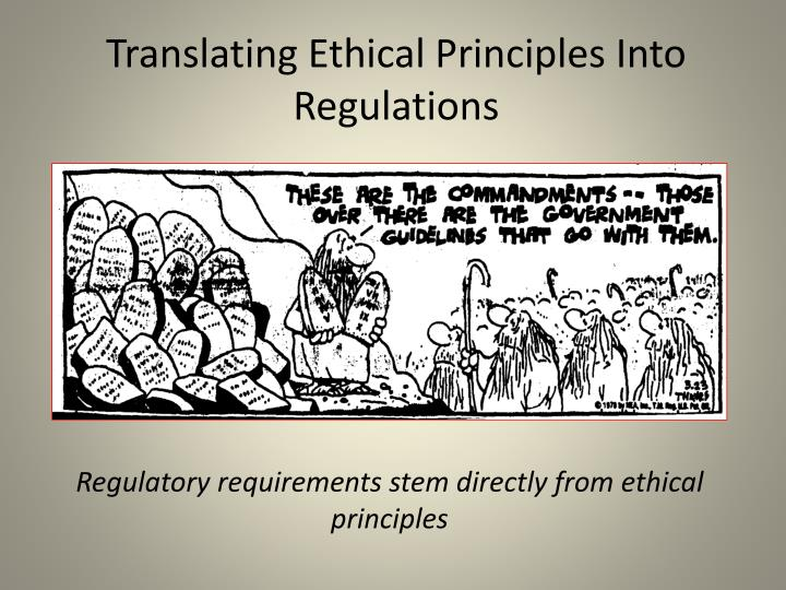 Translating Ethical Principles Into Regulations