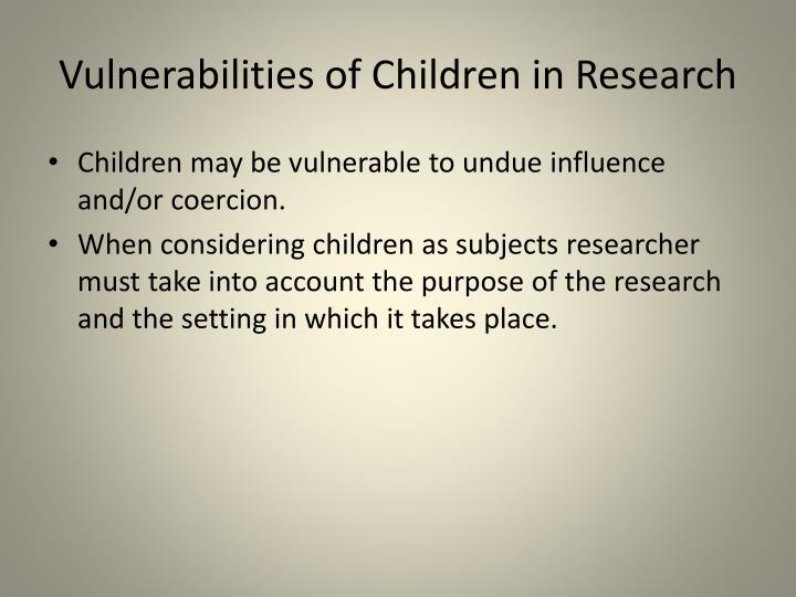 Vulnerabilities of Children in Research