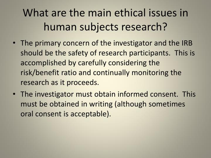 What are the main ethical issues in human subjects research?