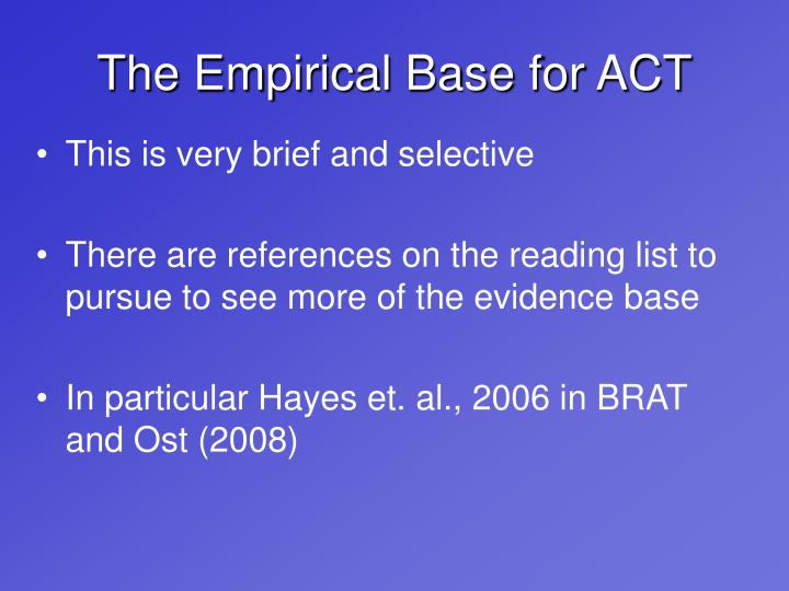 The Empirical Base for ACT