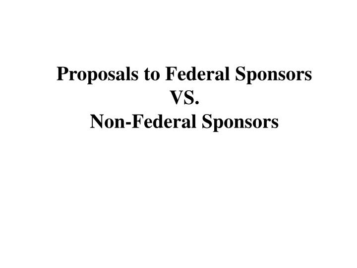 Proposals to Federal Sponsors