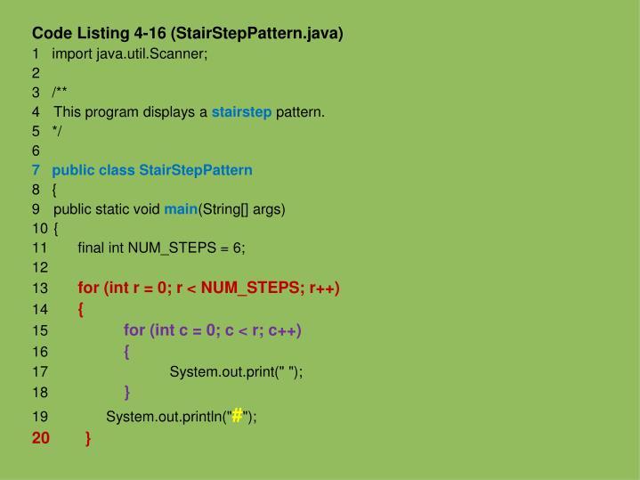 Code Listing 4-16 (StairStepPattern.java)