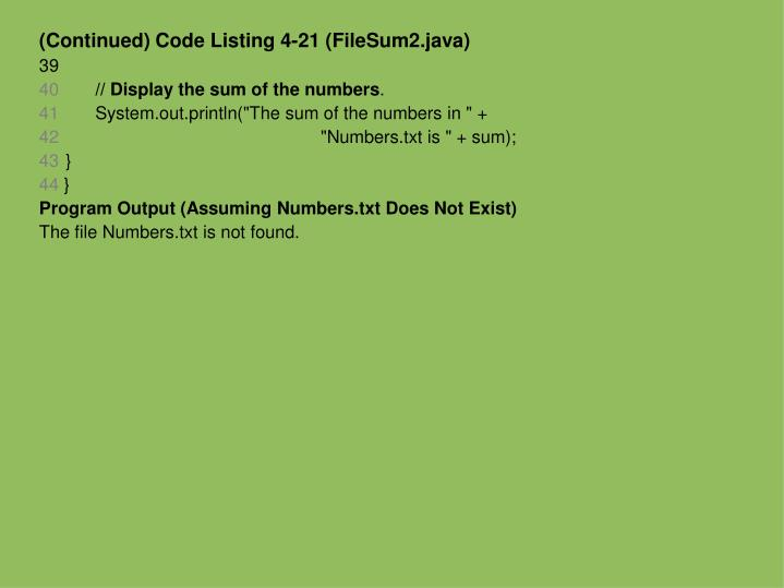 (Continued) Code Listing 4-21 (FileSum2.java)