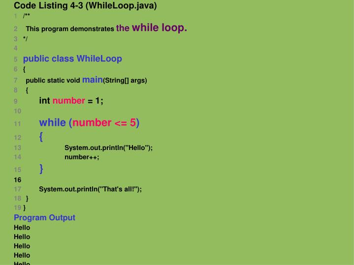 Code Listing 4-3 (WhileLoop.java)