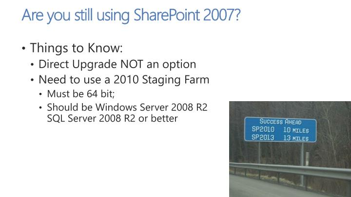Are you still using SharePoint 2007?