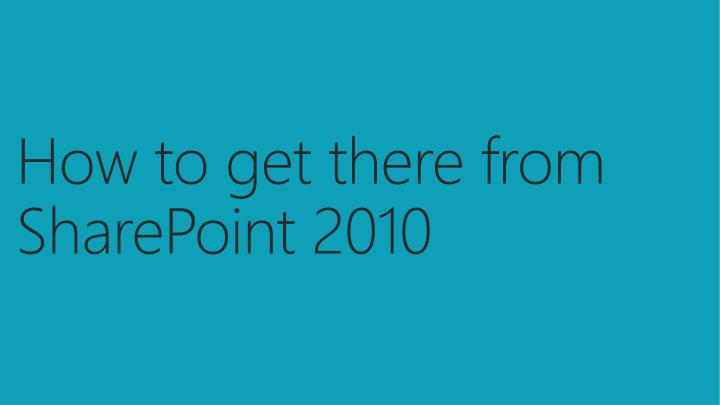 How to get there from SharePoint 2010