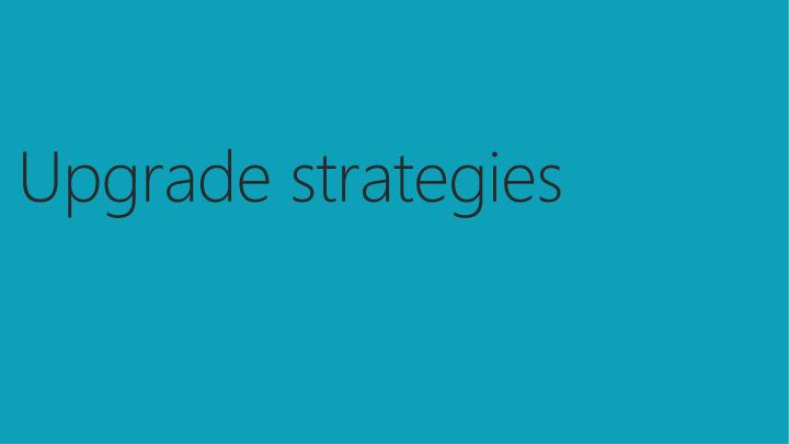 Upgrade strategies