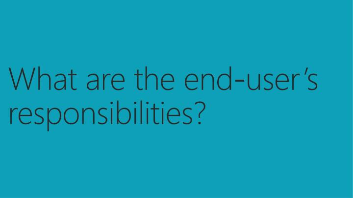 What are the end-user's responsibilities?
