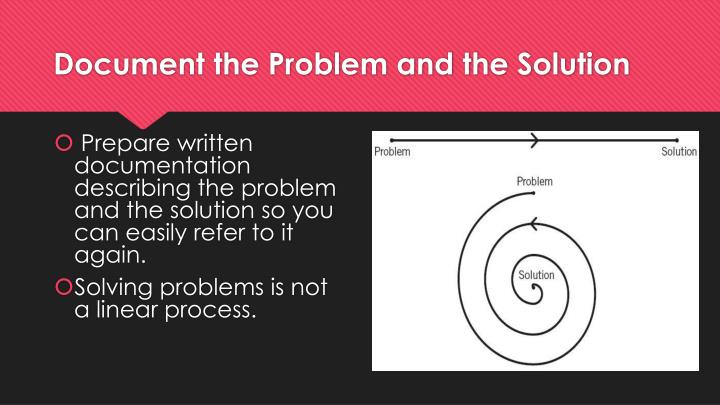 Document the Problem and the Solution