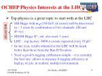 ochep physics interests at the lhc