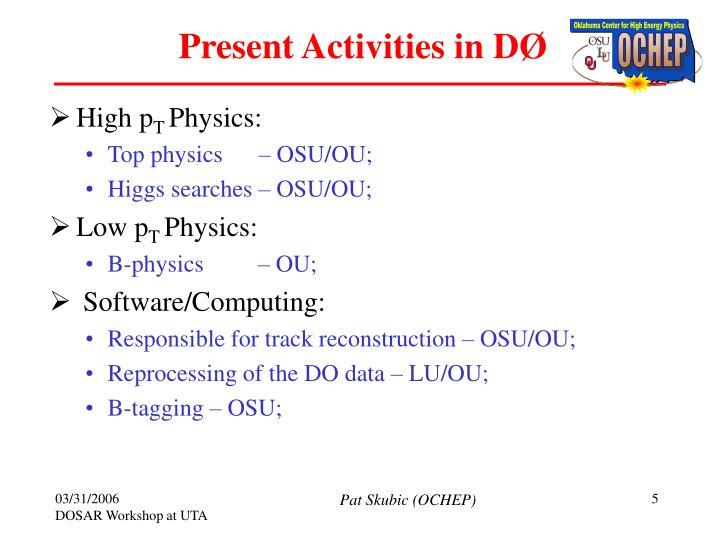 Present Activities in D