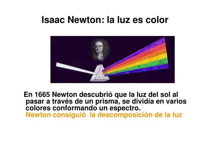 Isaac Newton: la luz es color