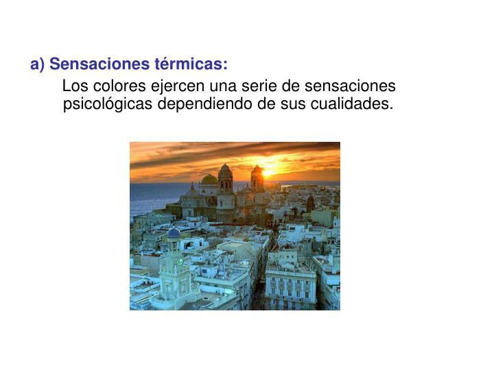 a) Sensaciones térmicas: